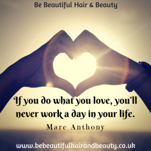 If you do what you love, you'll never work a day in your life